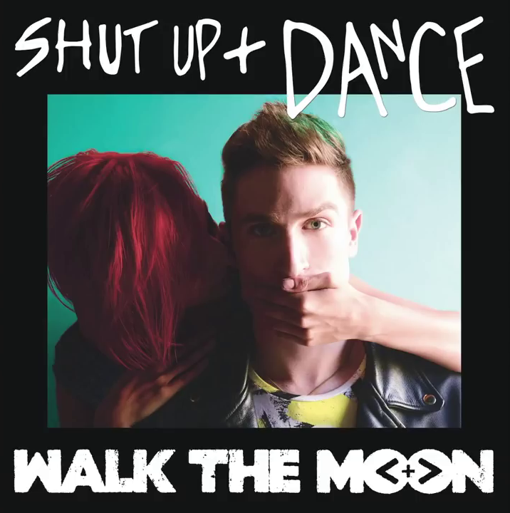 آهنگ Shut Up and Dance از گروه WALK THE MOON